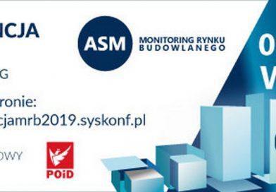 """Konferencja """"Monitoring Rynku Budowlanego 2019"""" zewsparciem branżowym POiD"""